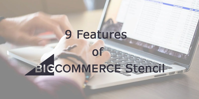 BigCommerce Stencil Features