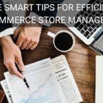 Five Smart Tips for Efficient BigCommerce Store Management
