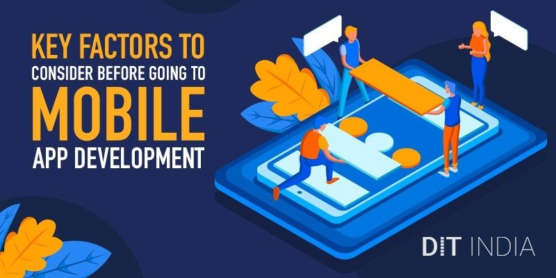 Key Factors to Consider before Going to Mobile App Development
