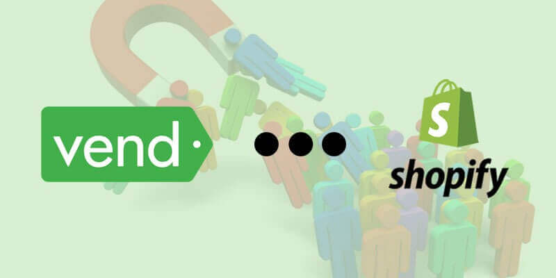 How the Improved Vend & Shopify Integration Can Help Customers