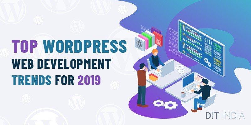 Top WordPress Web Development Trends for 2019