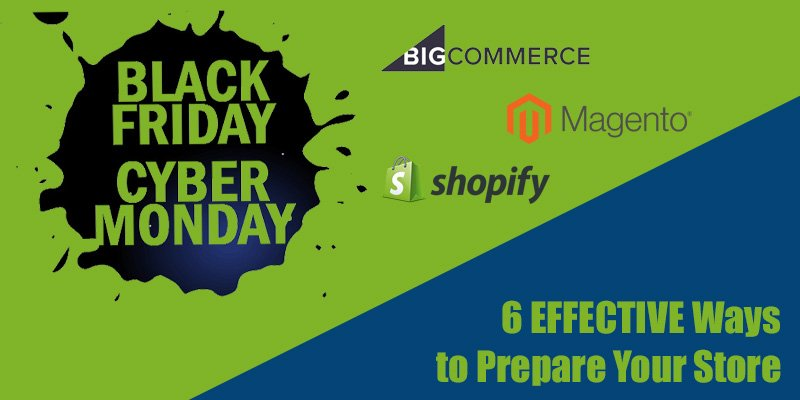 6 Effective Ways to Prepare Your Store for Black Friday Cyber Monday 2019