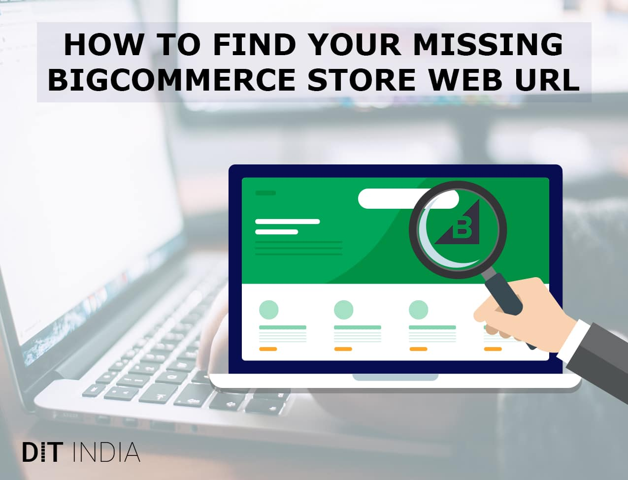 How to Find Your Missing BigCommerce Store Web URL