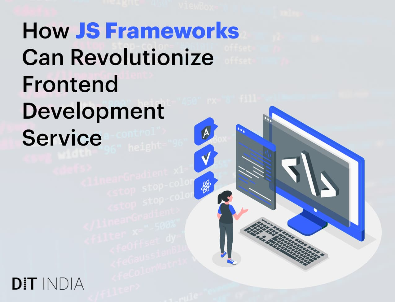 How JS Frameworks Can Revolutionize Frontend Development Service